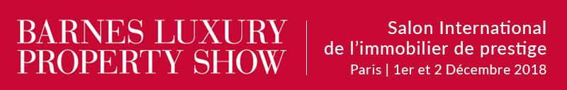 Barnes Luxury Property Show - Paris - 1er et 2 Décembre, 2018
